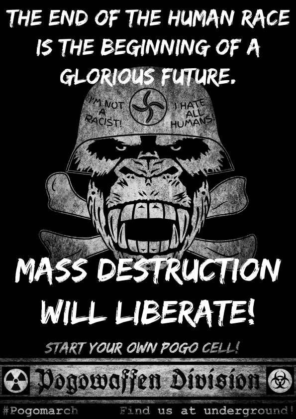 Pogowaffen Division - The end of the human race is the beginning of a glorious future - Mass destruction will liberate - Pogomarch - APPD